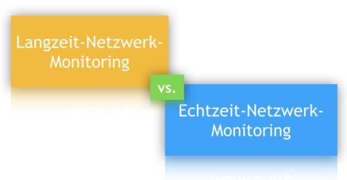 Langzeit- versus Echtzeit-Netzwerk-Monitoring