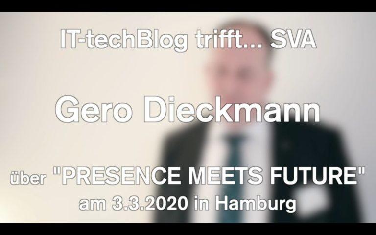 """Gero Dieckmann (SVA GmbH) über """"Presence Meets Future"""" am 3.3.2020 in HH"""