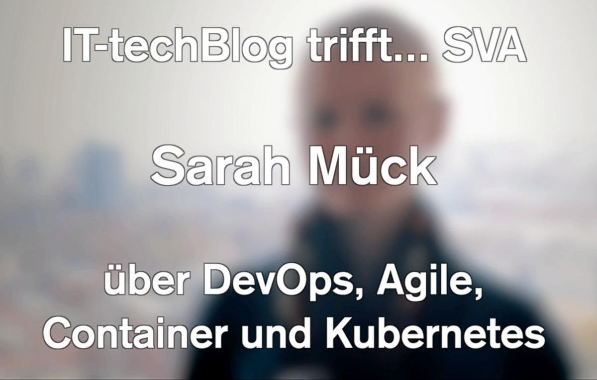 Sarah Mück (SVA) über DevOps, Kubernetes und agile Software-Entwicklung