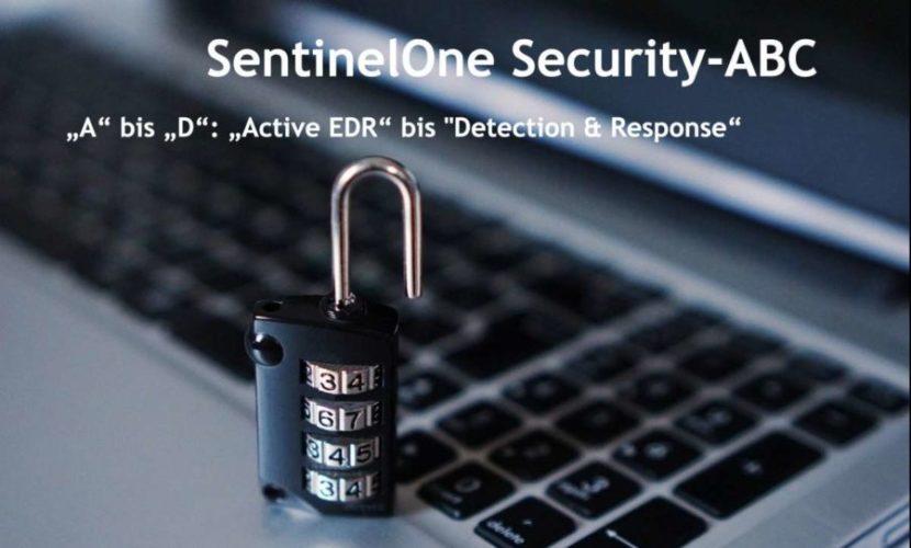 "SentinelOne Security ABC, Folge 1: Von ""Active EDR bis ""Detection & Response"" 1"