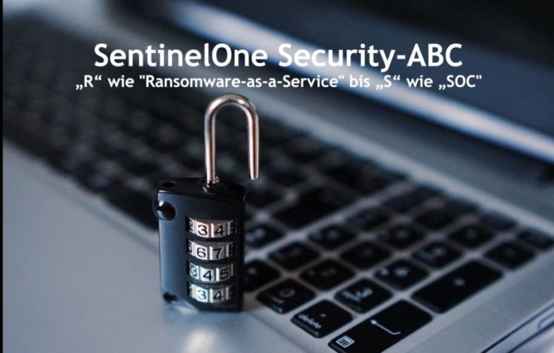 SentinelOne Security-ABC, Folge 5 -Von Ransomware-as-a-Service bis SOC