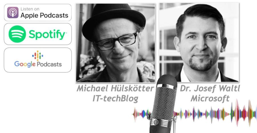 IT-techBlog-Podcast mit Dr. Josef Waltl, Microsoft