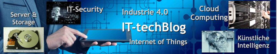 IT-techBlog: Security, KI, Cloud, Industrie 4.0, IoT & Co.
