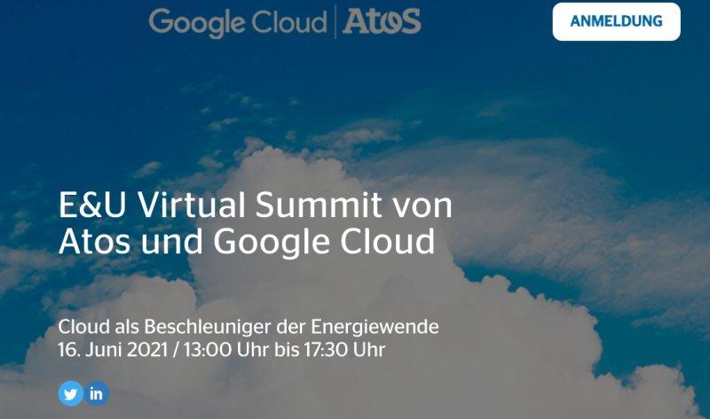 E&U Virtual Summit von Atos und Google Cloud