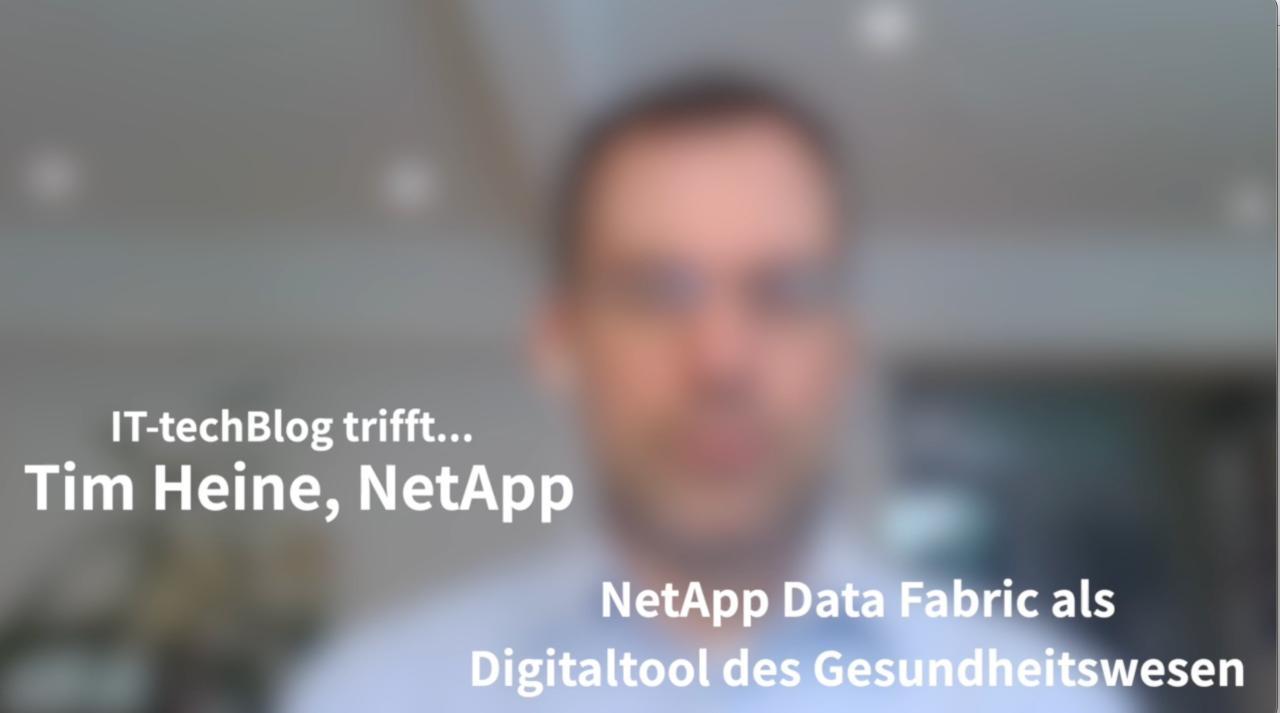 Tim Heine (NetApp) über Data Fabric als Digital-Tool für das Gesundheitswesen