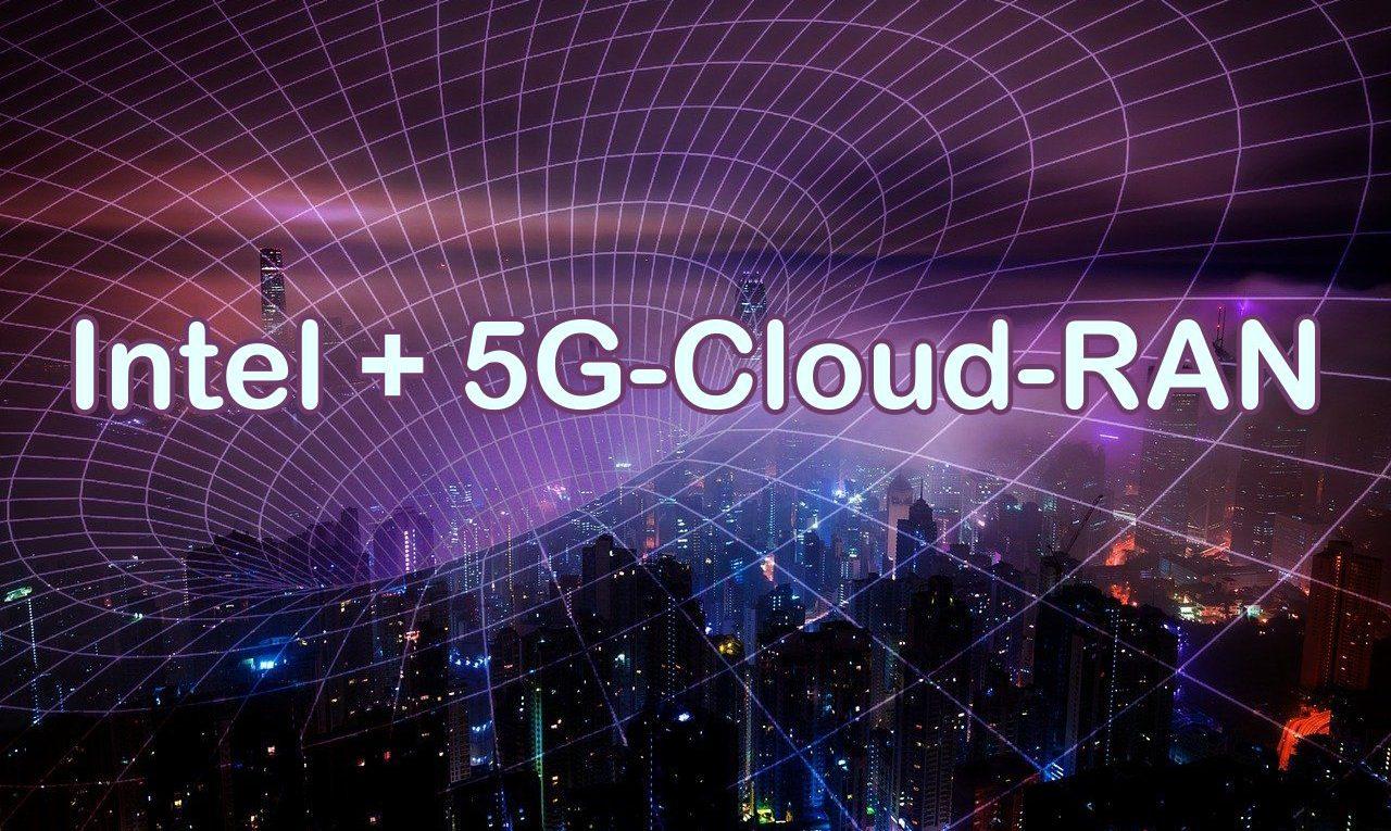 Intel und 5G-Cloud-RAN - das sollte man darüber wissen