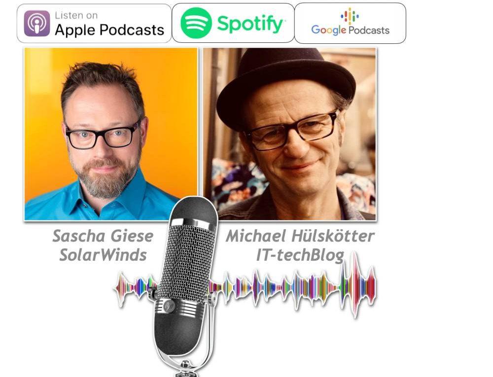Sascha Giese von SolarWinds im Podcast über den IT-Trends Report 2021